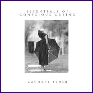 Essentials of Conscious Crying